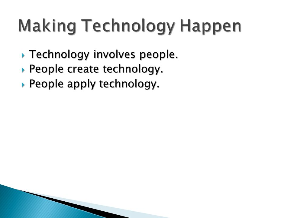 Technology involves people. Technology involves people.