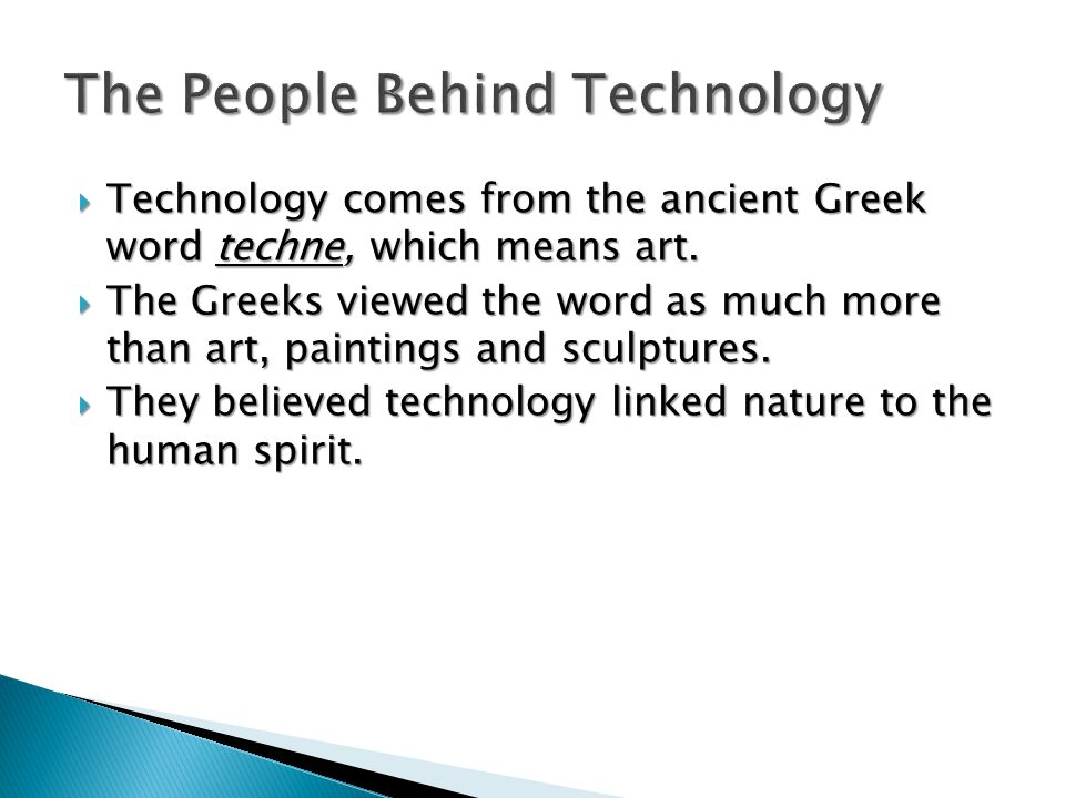 Early workers in technology called themselves artisians.