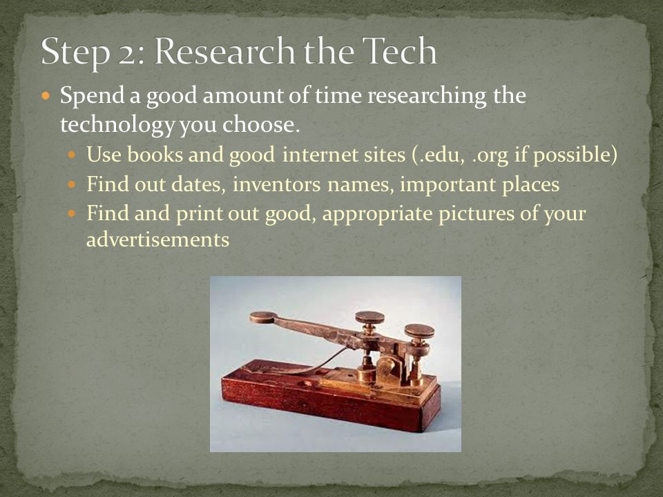 Spend a good amount of time researching the technology you choose.