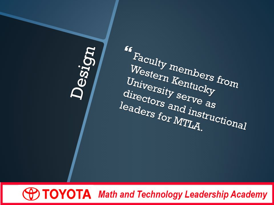 Design Faculty members from Western Kentucky University serve as directors and instructional leaders for MTLA.