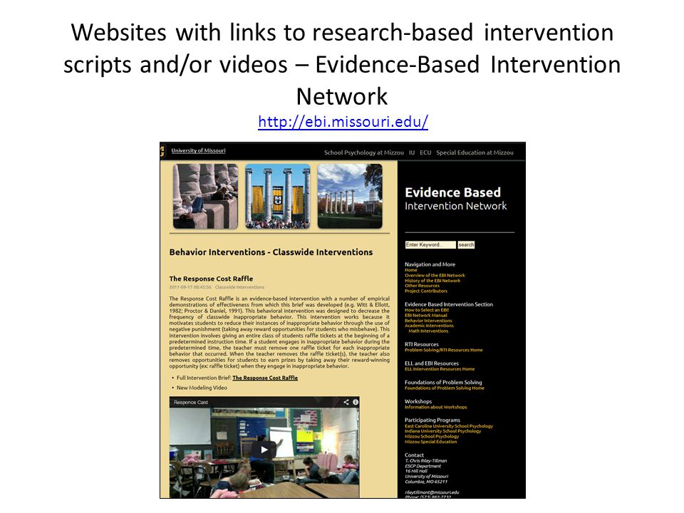 Websites with links to research-based intervention scripts and/or videos – Evidence-Based Intervention Network http://ebi.missouri.edu/