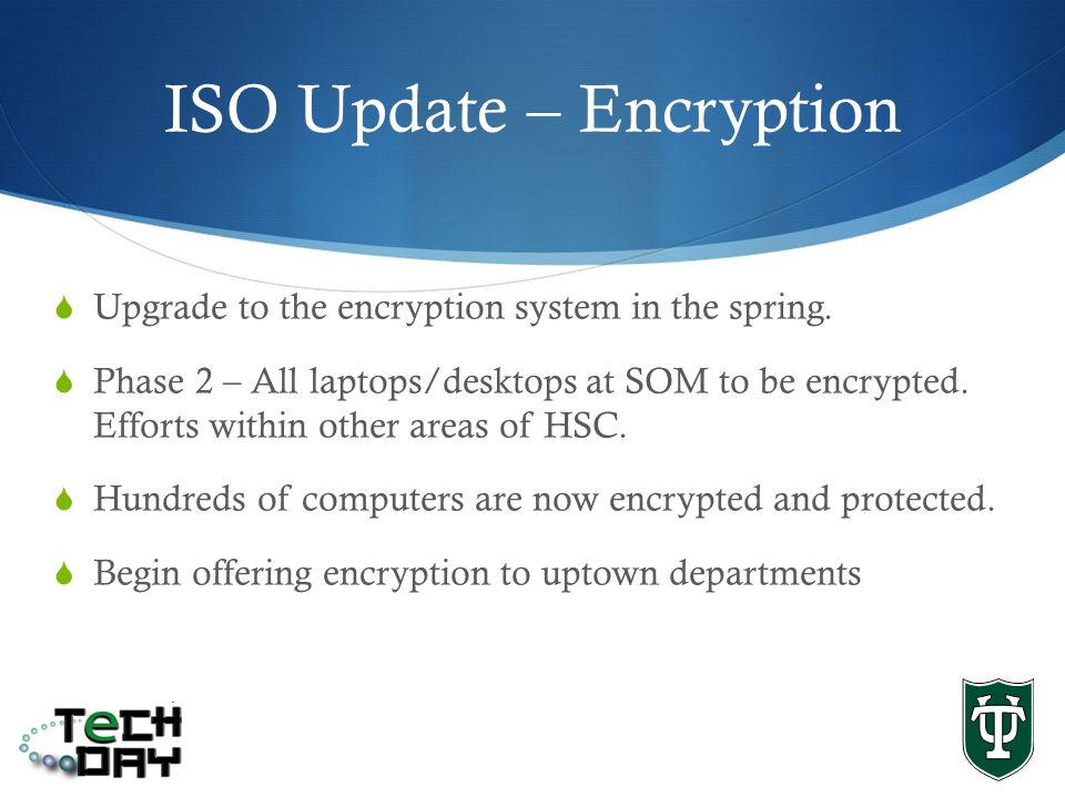 ISO Update – Encryption Upgrade to the encryption system in the spring.