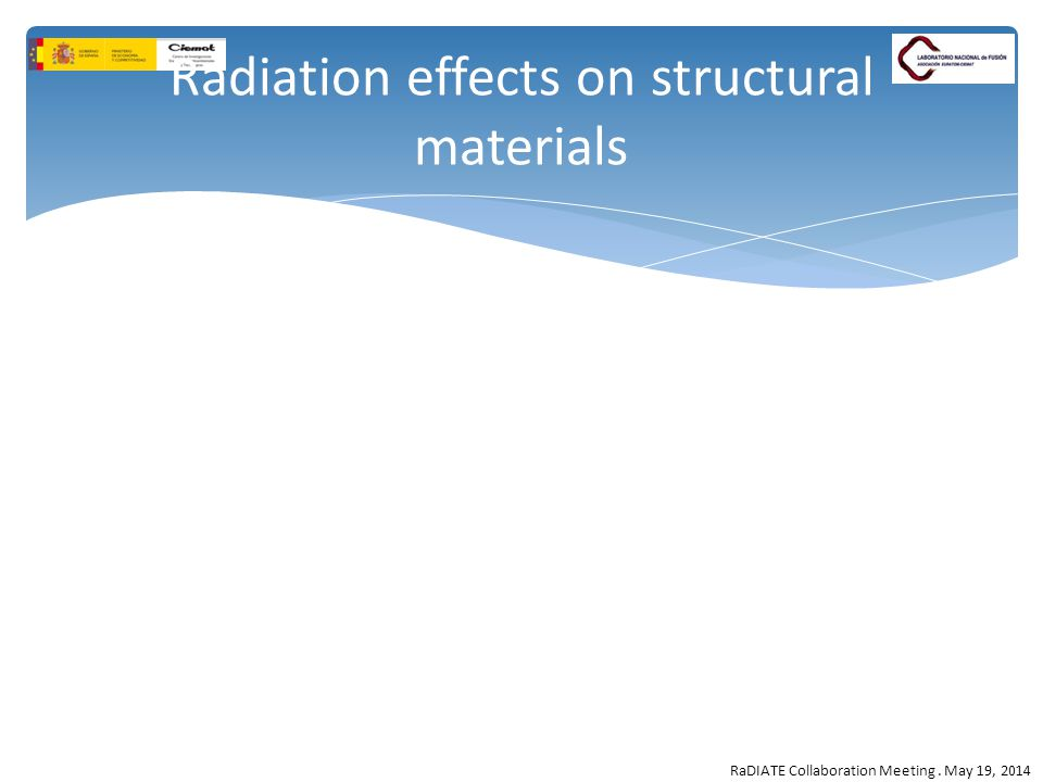 RaDIATE Collaboration Meeting. May 19, 2014 Radiation effects on structural materials