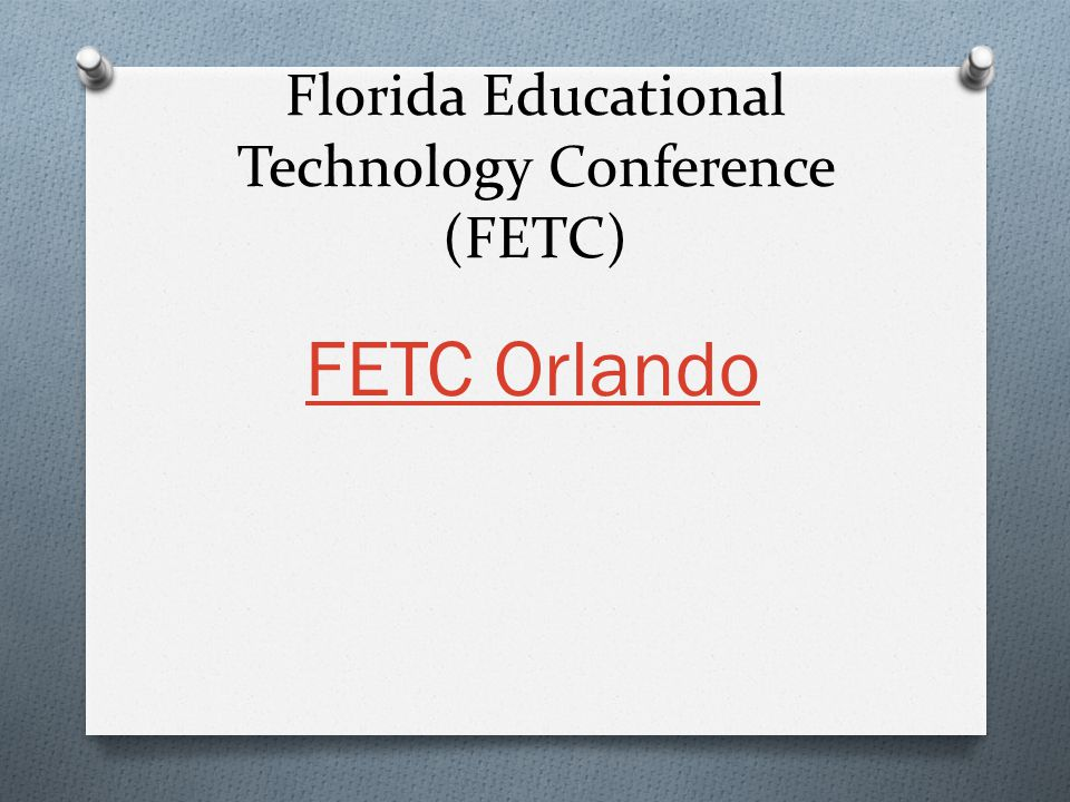 Florida Educational Technology Conference (FETC) FETC Orlando