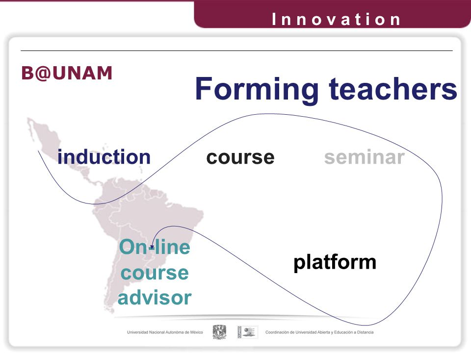 Forming teachers inductioncourseseminar On-line course advisor platform I n n o v a t i o n