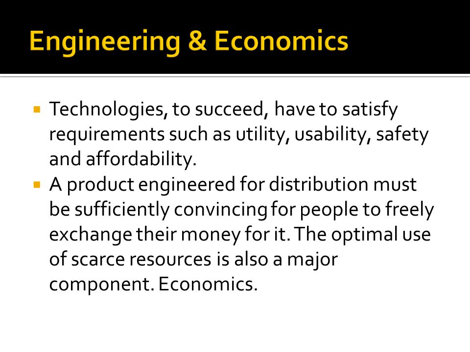 Technologies, to succeed, have to satisfy requirements such as utility, usability, safety and affordability.