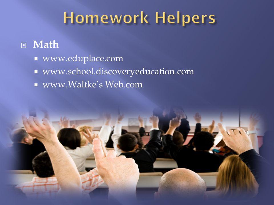 Math www.eduplace.com www.school.discoveryeducation.com www.Waltkes Web.com
