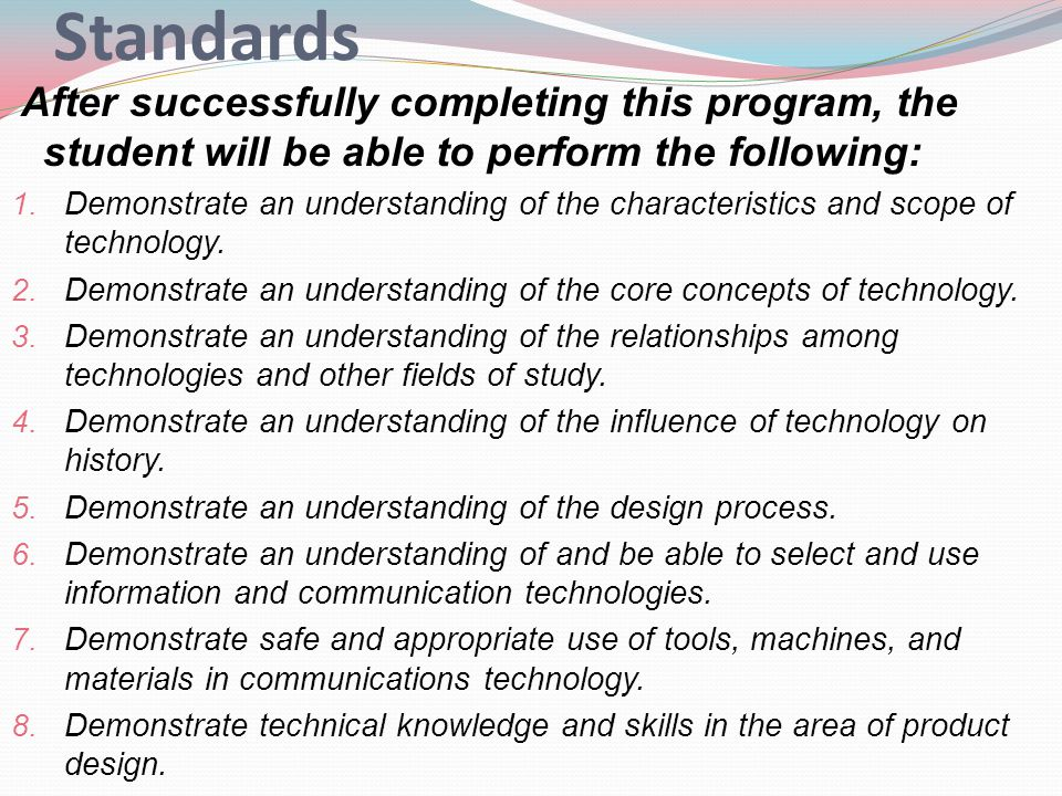 Standards After successfully completing this program, the student will be able to perform the following: 1.