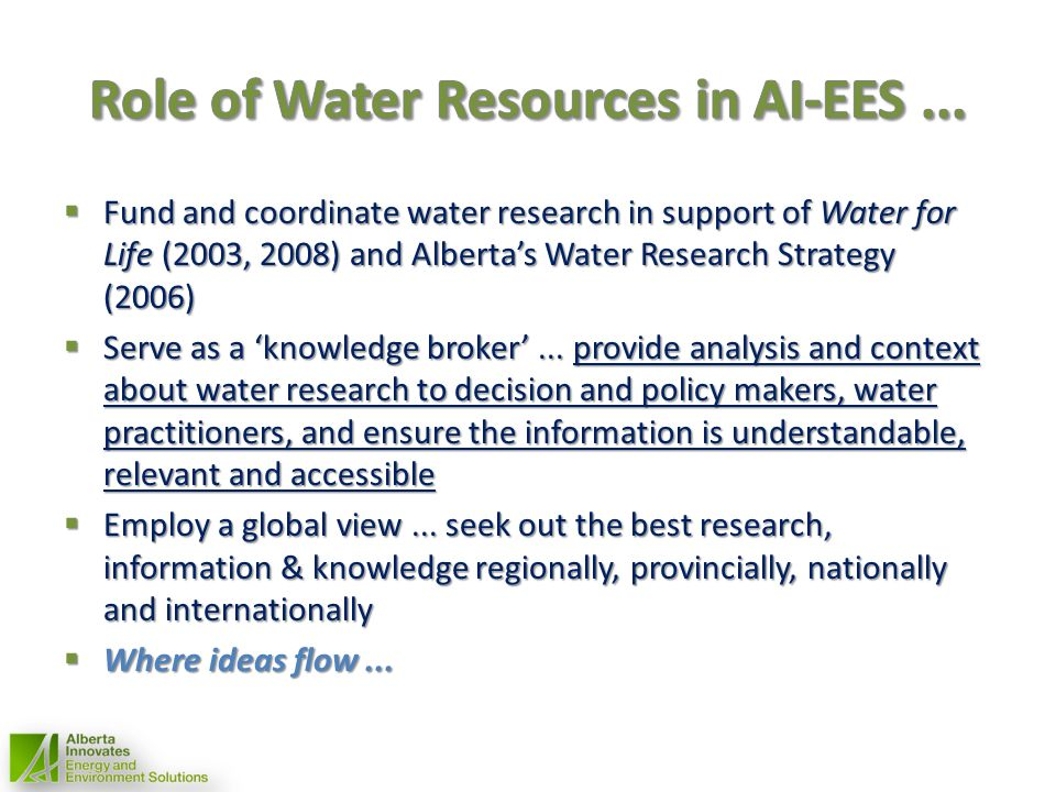 Fund and coordinate water research in support of Water for Life (2003, 2008) and Albertas Water Research Strategy (2006) Fund and coordinate water res