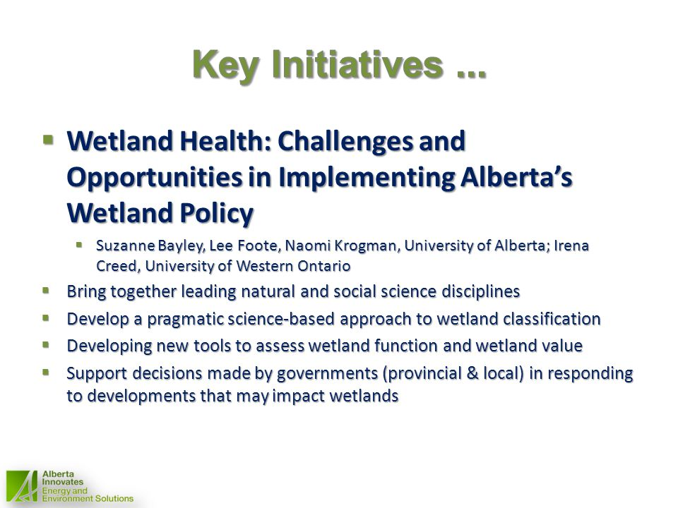 Wetland Health: Challenges and Opportunities in Implementing Albertas Wetland Policy Wetland Health: Challenges and Opportunities in Implementing Albe