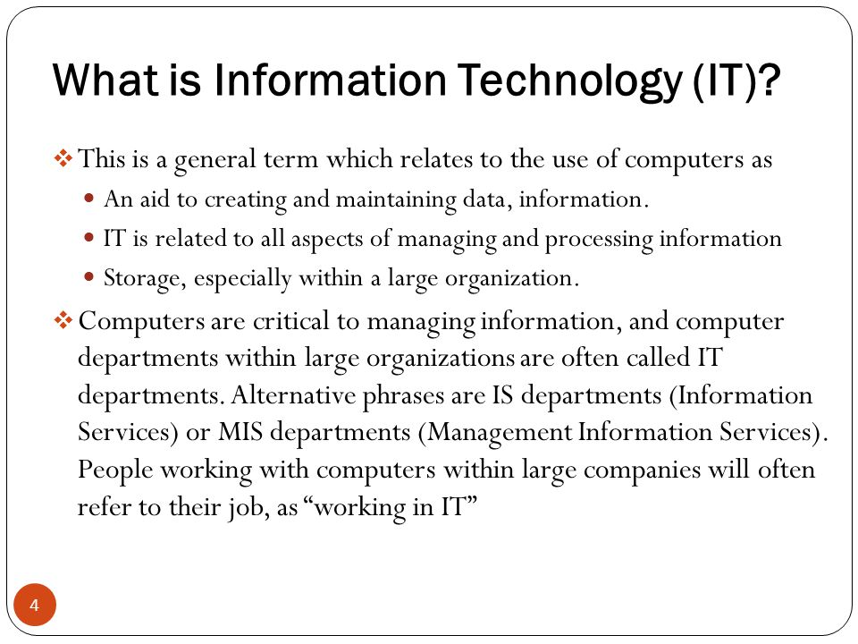 What is Information Technology (IT)? This is a general term which relates to the use of computers as An aid to creating and maintaining data, informat