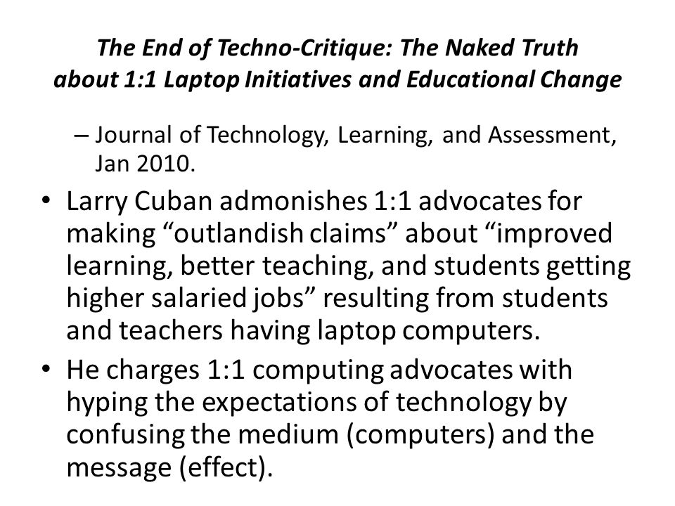 The End of Techno-Critique: The Naked Truth about 1:1 Laptop Initiatives and Educational Change – Journal of Technology, Learning, and Assessment, Jan