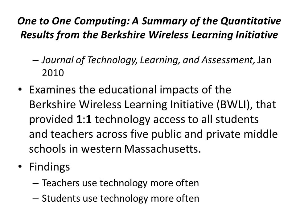 One to One Computing: A Summary of the Quantitative Results from the Berkshire Wireless Learning Initiative – Journal of Technology, Learning, and Ass