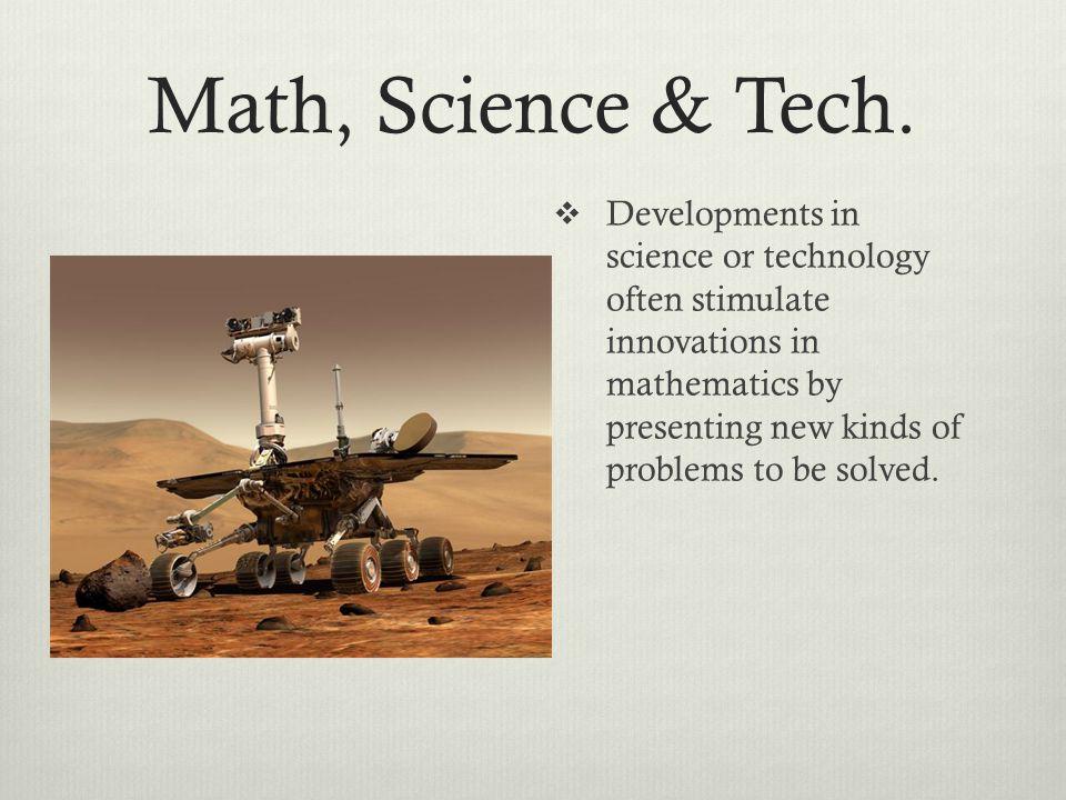 Math, Science & Tech.