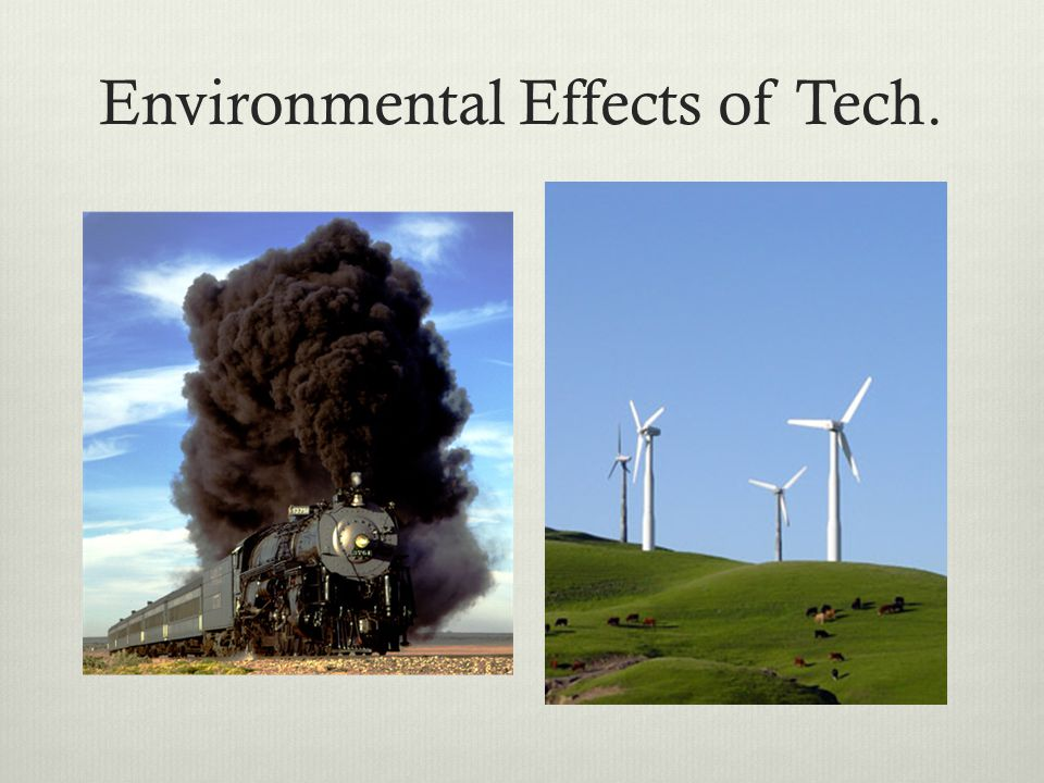 Environmental Effects of Tech.