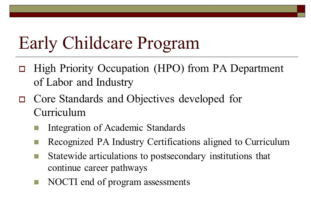 Early Childcare Program High Priority Occupation (HPO) from PA Department of Labor and Industry Core Standards and Objectives developed for Curriculum