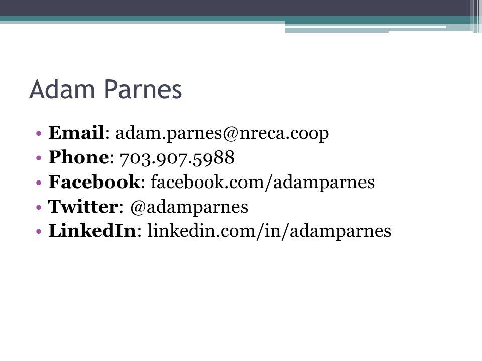 Adam Parnes Email: adam.parnes@nreca.coop Phone: 703.907.5988 Facebook: facebook.com/adamparnes Twitter: @adamparnes LinkedIn: linkedin.com/in/adampar