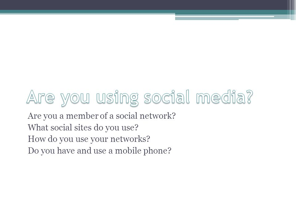 Are you a member of a social network. What social sites do you use.