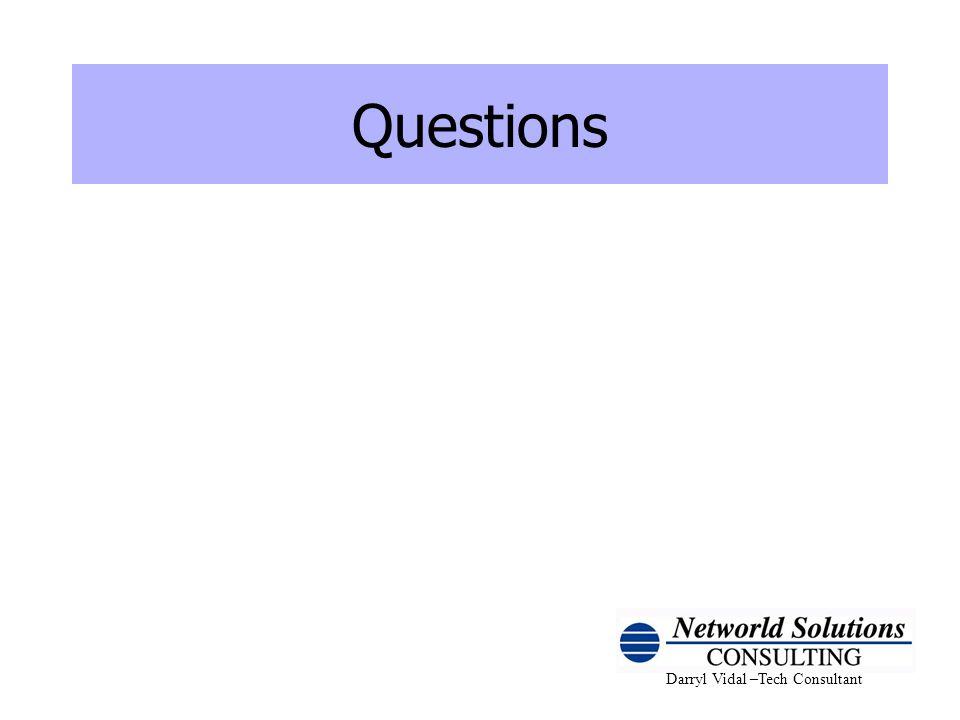 Darryl Vidal –Tech Consultant Questions