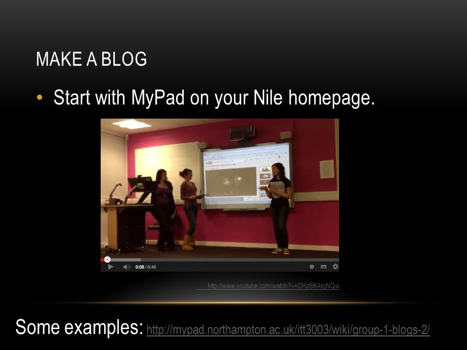 MAKE A BLOG Start with MyPad on your Nile homepage.