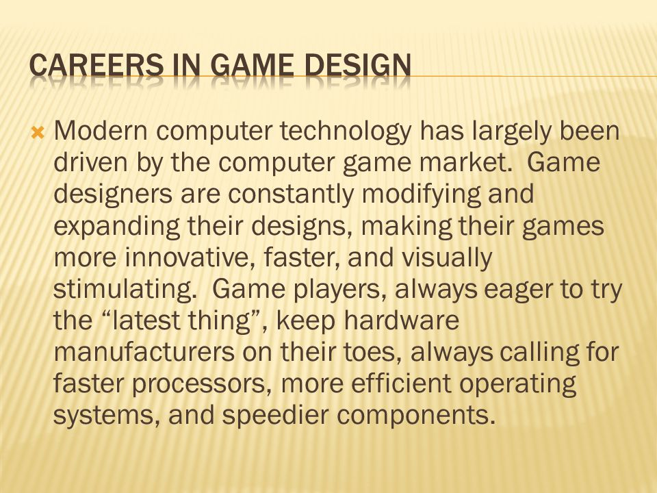 Modern computer technology has largely been driven by the computer game market.