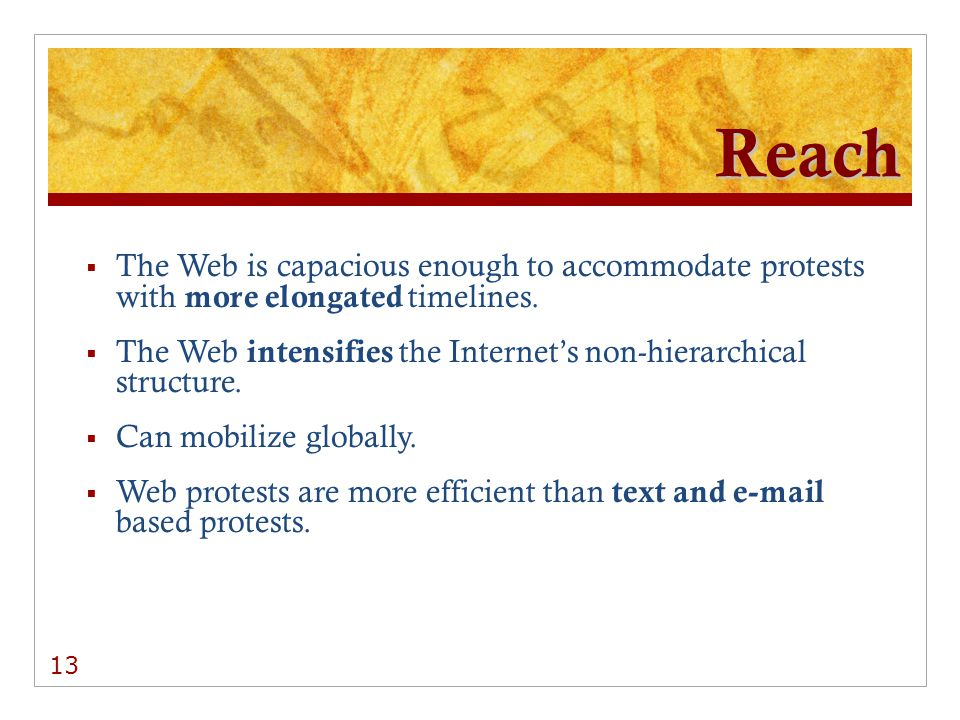 Reach The Web is capacious enough to accommodate protests with more elongated timelines.