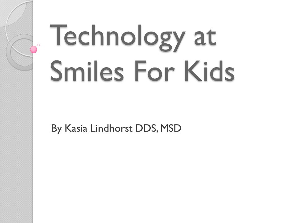 Technology at Smiles For Kids By Kasia Lindhorst DDS, MSD