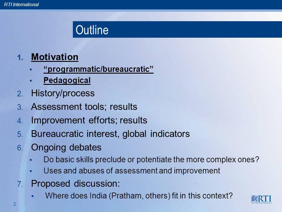 RTI International 2 Outline 1.Motivation programmatic/bureaucratic Pedagogical 2.