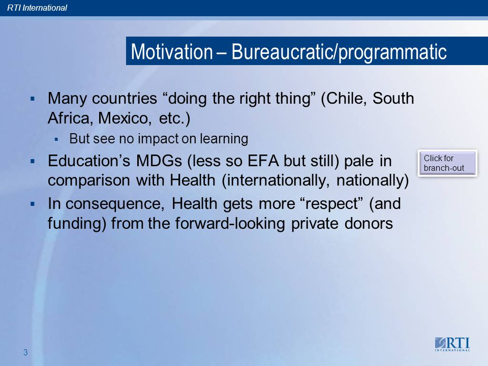 RTI International 2 Outline 1. Motivation programmatic/bureaucratic Pedagogical 2.