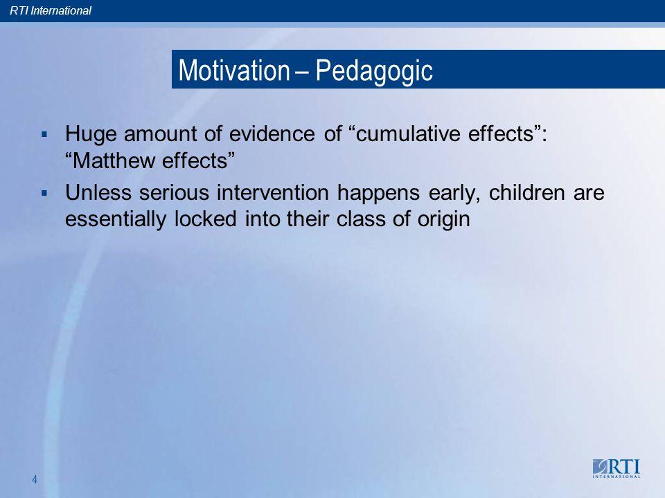 RTI International 14 Outline 1.Motivation programmatic/bureaucratic Pedagogical 2.