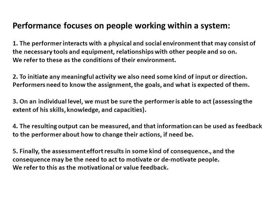 Performance focuses on people working within a system: 1. The performer interacts with a physical and social environment that may consist of the neces