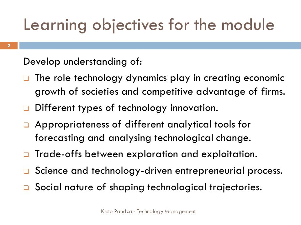 The structure for the week 1 Krsto Pandza - Technology Management 3 DAY 1: Technology dynamics, competitive advantage and Strategic analysis of technology.