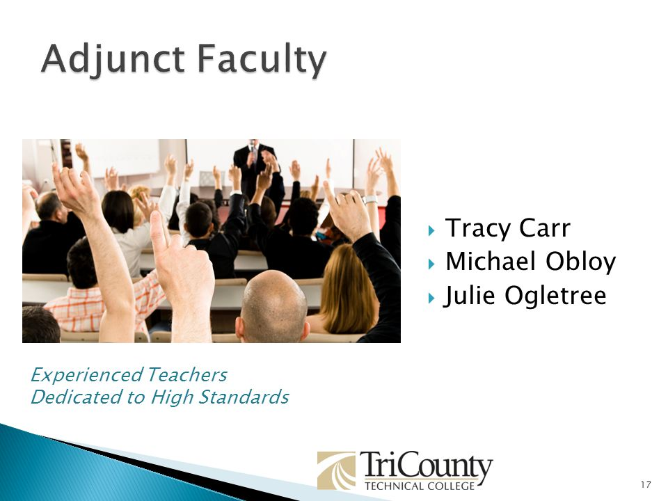 17 Experienced Teachers Dedicated to High Standards Tracy Carr Michael Obloy Julie Ogletree