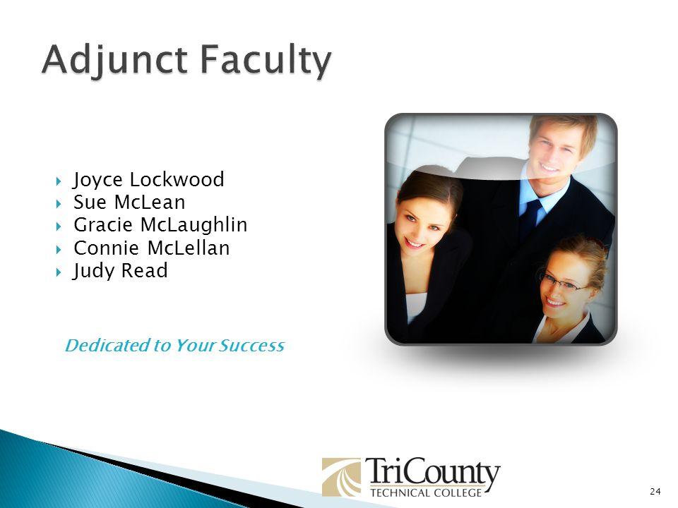 Joyce Lockwood Sue McLean Gracie McLaughlin Connie McLellan Judy Read 24 Dedicated to Your Success