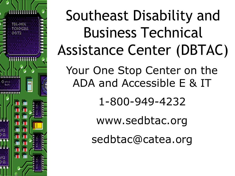 Southeast DBTAC serves 8 states Network of 10 Regional Centers with over 2,200 affiliates at the local, state and regional level