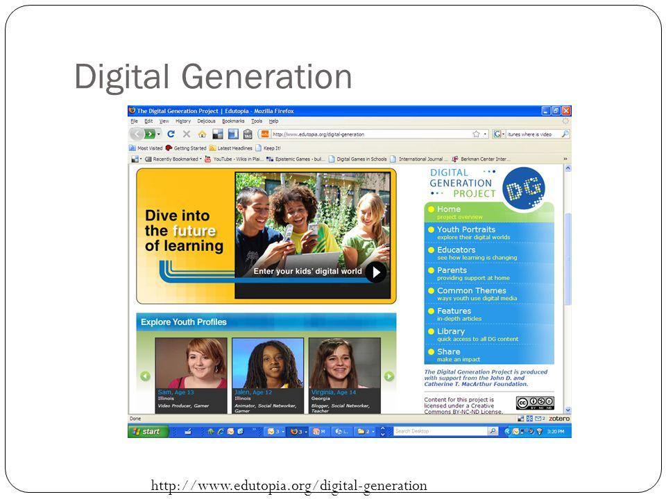 Digital Generation http://www.edutopia.org/digital-generation