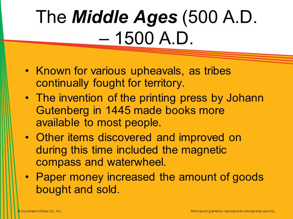 Permission granted to reproduce for educational use only. © Goodheart-Willcox Co., Inc. The Middle Ages (500 A.D. – 1500 A.D. Known for various upheav