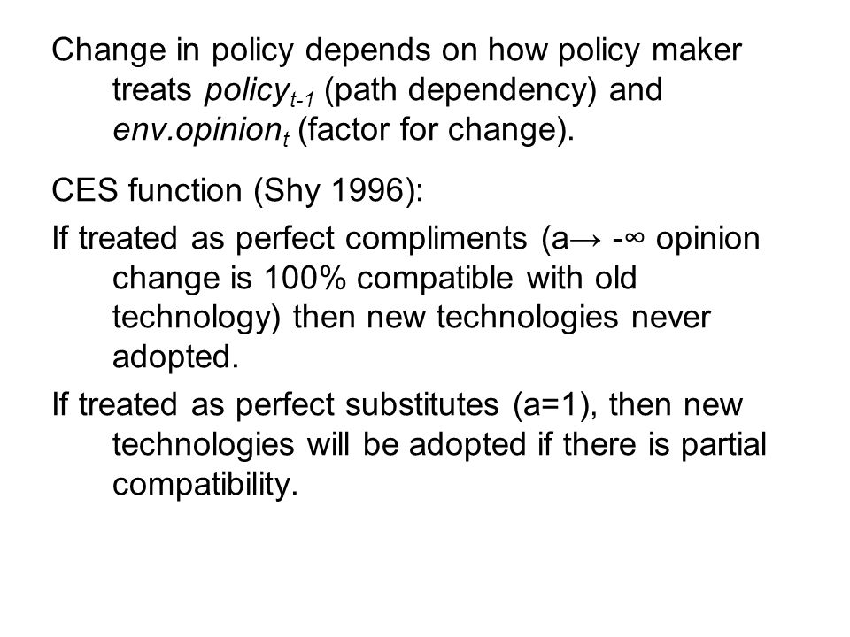 Change in policy depends on how policy maker treats policy t-1 (path dependency) and env.opinion t (factor for change).