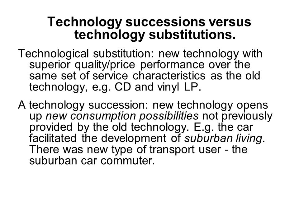 Technology successions versus technology substitutions.