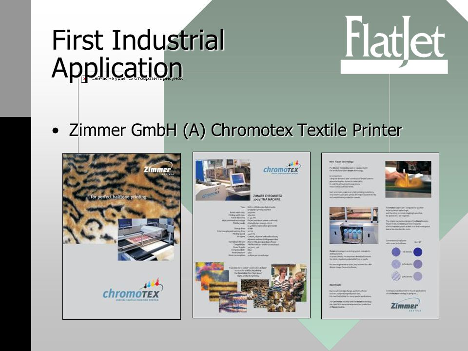 First Industrial Application Zimmer GmbH (A) Chromotex Textile PrinterZimmer GmbH (A) Chromotex Textile Printer