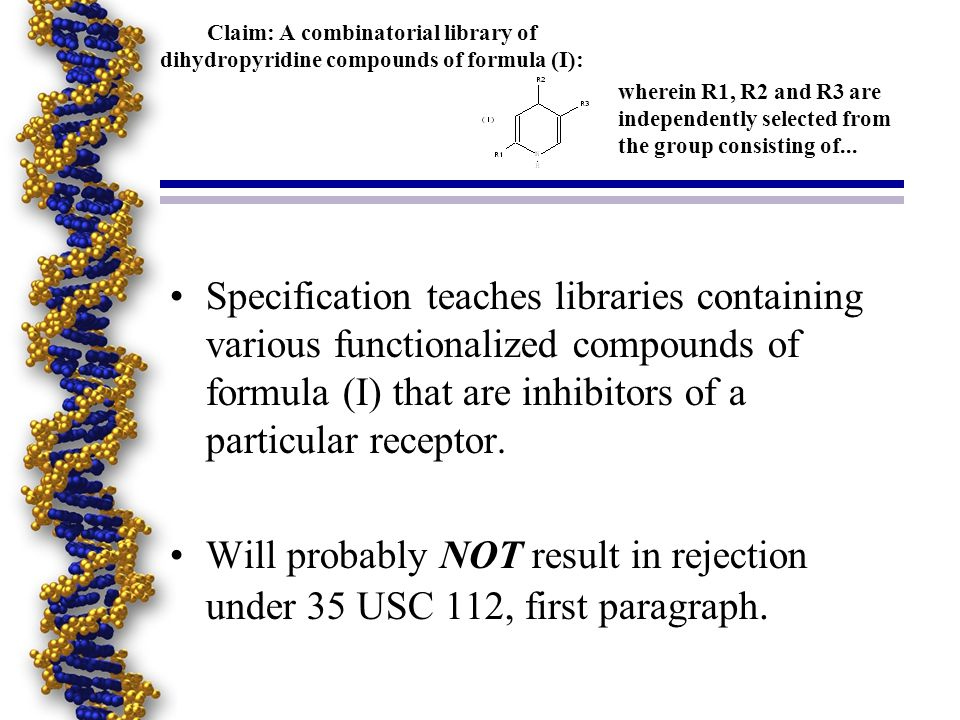 Claim: A combinatorial library of dihydropyridine compounds of formula (I): Specification teaches libraries containing various functionalized compound