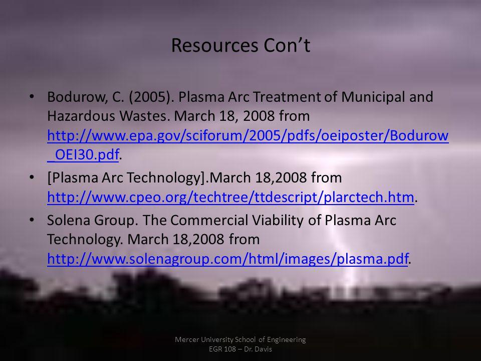 Resources Cont Bodurow, C.(2005). Plasma Arc Treatment of Municipal and Hazardous Wastes.