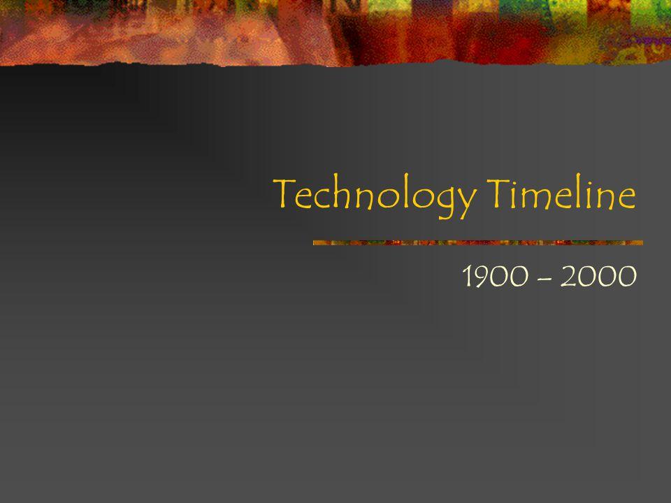 Technology Timeline 1900 – 2000