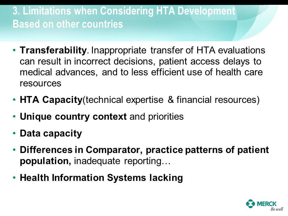 3. Limitations when Considering HTA Development Based on other countries Transferability. Inappropriate transfer of HTA evaluations can result in inco
