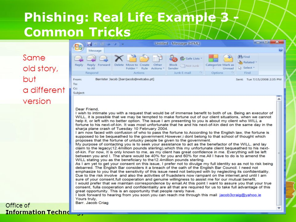 12 Office of Information Technology Phishing: Real Life Example 3 - Common Tricks Same old story, but a different version