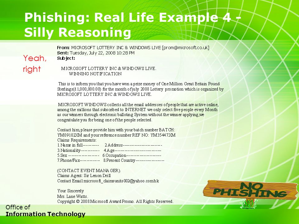 13 Office of Information Technology Phishing: Real Life Example 4 - Silly Reasoning Yeah, right