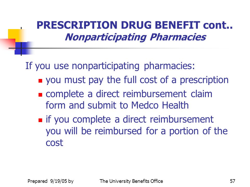 Updated 3/5/09 byThe University Benefits Office56 PRESCRIPTION DRUG BENEFIT cont.. Medco Health Retail Network Service Medication needed for short per