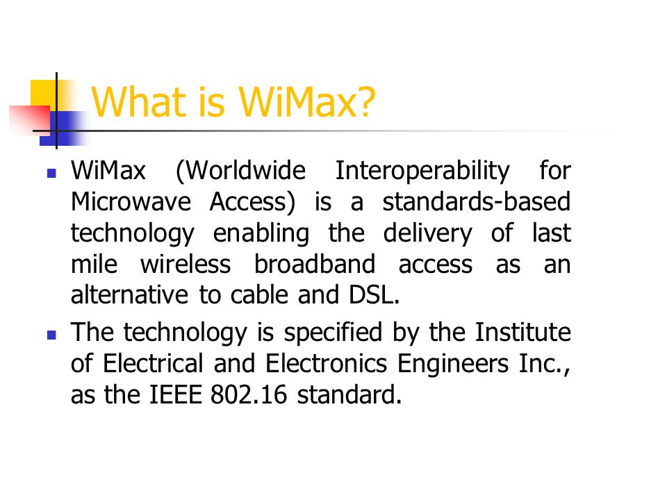 Challenges to Overcome in WiMax Deployment RF Interference: Disrupts a transmission and decreases performance.