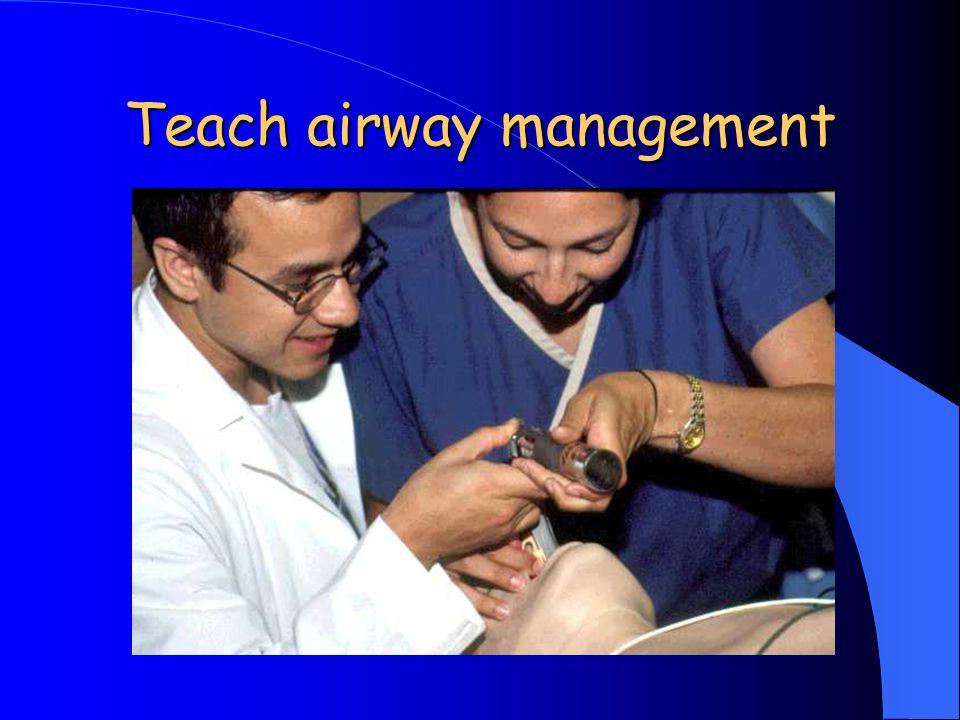 Teach airway management