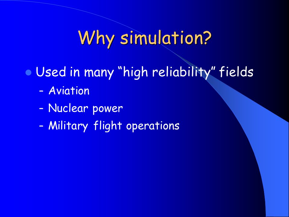 Why simulation.